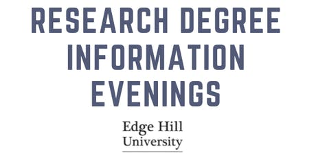 Edge Hill University Research Degree Information Evening tickets