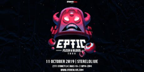 EPTIC: Flesh and Blood Tour - Stereo Live Dallas tickets