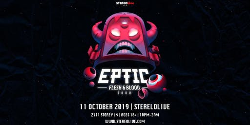 EPTIC: Flesh and Blood Tour - Stereo Live Dallas