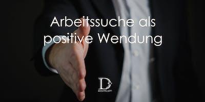 Arbeitssuche als positive Wendung
