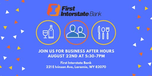 Business After Hours: First Interstate Bank