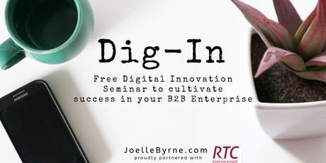 Dig In: Free Digital Innovation Seminar to cultivate success in your B2B tickets