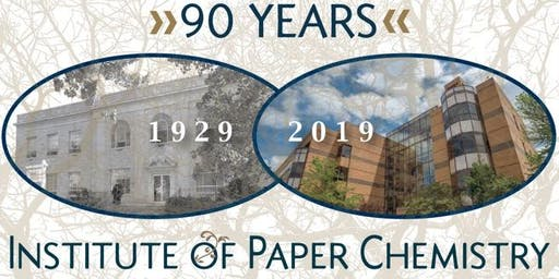 Institute of Paper Chemistry 90th Anniversary Celebration