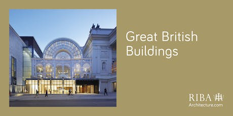 RIBA London Great British Buildings Tour: Royal Opera House Open Up tickets