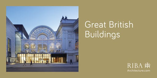 RIBA London Great British Buildings Tour: Royal Opera House Open Up