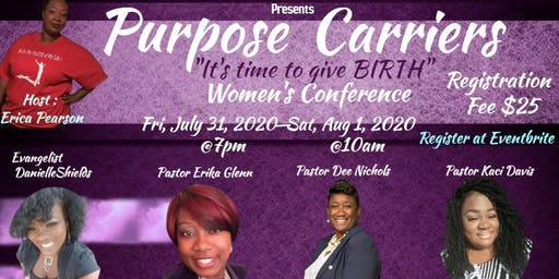 "Purpose Carriers "" It's time to give BIRTH"" Women's Conference"