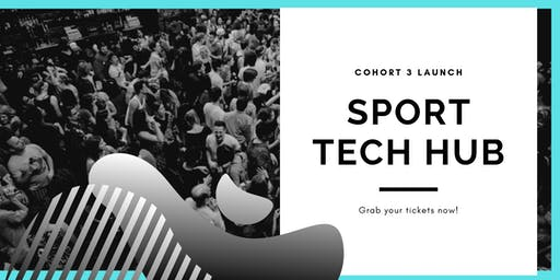 Sport Tech Hub - Cohort 3 - Launch