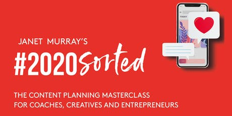 #2020 Sorted - a content planning masterclass for coaches, creatives & entrepreneurs  tickets
