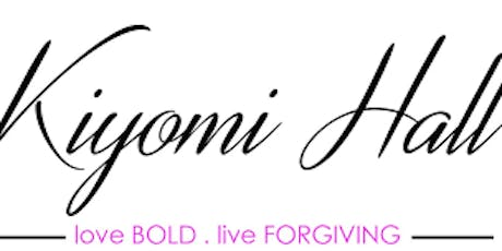 "Author Kiyomi Hall Book Signing: ""Love Bold, Live Forgiving"" tickets"