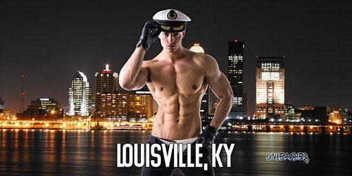 Male Strippers UNLEASHED Male Revue Louisville, KY 8-10 PM