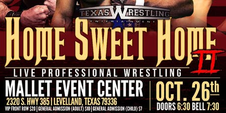 Texas Wrestling Entertainment Home Sweet Home II tickets