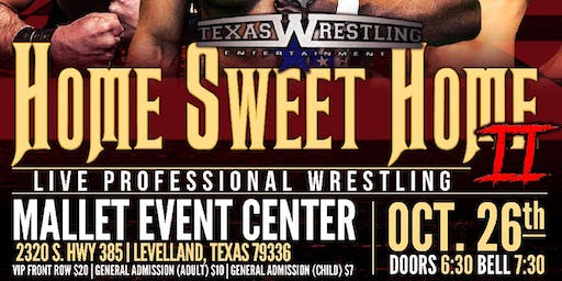 Texas Wrestling Entertainment Home Sweet Home II