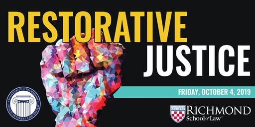 University of Richmond Public Interest Law Review Symposium - Restorative Justice