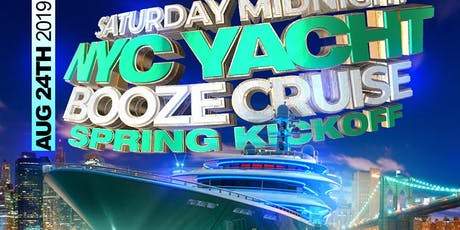 Saturday Midnight NYC Yacht Booze Cruise Spring Kickoff At Cabana Yacht tickets