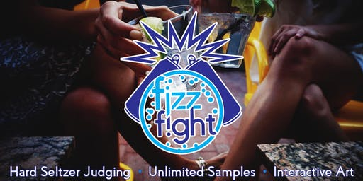 Fizz Fight - A Hard Seltzer Festival