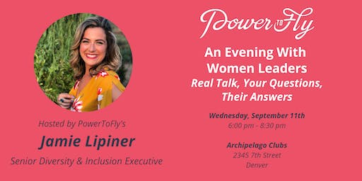 An Evening With Women Leaders - Real Talk, Real Questions, Real Answers