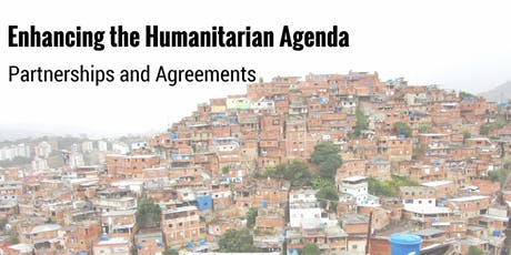 Enhancing the Humanitarian Agenda: Partnerships and Agreements tickets