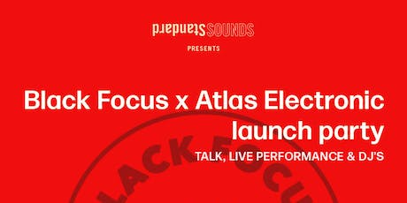 Black Focus x Atlas Electronic launch party tickets