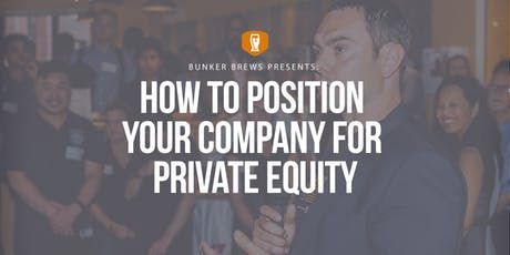 Bunker Brews Boston: How to Position Your Company for Private Equity tickets
