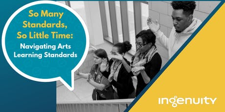 So Many Standards, So Little Time: Navigating Arts Learning Standards tickets
