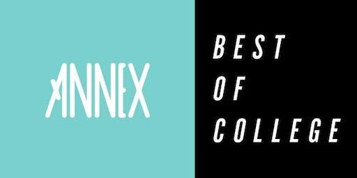 THE ANNEX: BEST OF COLLEGE