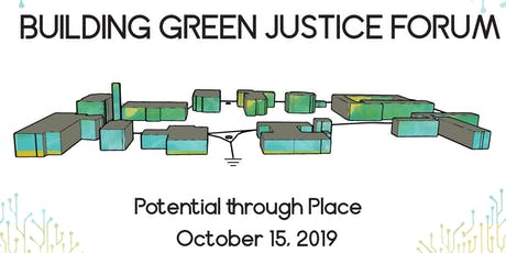 Building Green Justice Forum 2019: Potential Through Place tickets