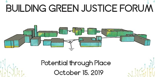 Building Green Justice Forum 2019: Potential Through Place