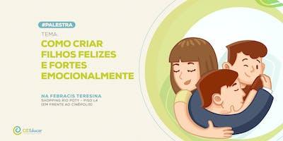 Palestra: Como Criar Filhos Felizes e Fortes Emocionalmente 21/08