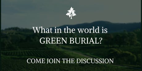 What in the world is Green Burial? tickets
