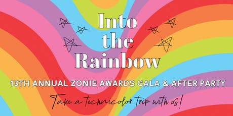 Into the Rainbow: 13th Annual Zonie Awards Gala & After Party tickets