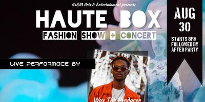 2nd Annual Haute Box: Fashion Show and Concert