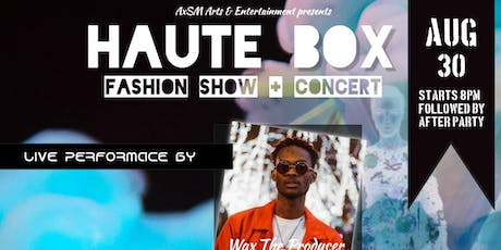 2nd Annual Haute Box: Fashion Show and Concert tickets