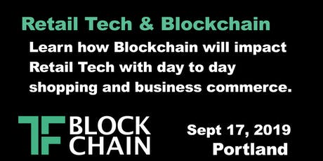 TF Blockchain Portland | Retail Blockchain | Ep 06 | September 17, 2019 tickets