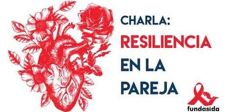 Charla: la resiliencia en la pareja. tickets