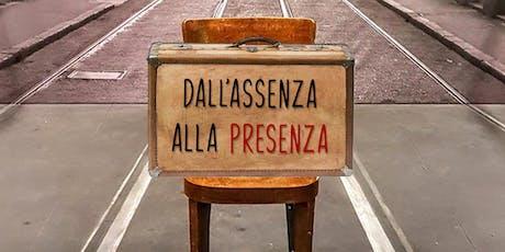 DALL' ASSENZA ALLA PRESENZA tickets