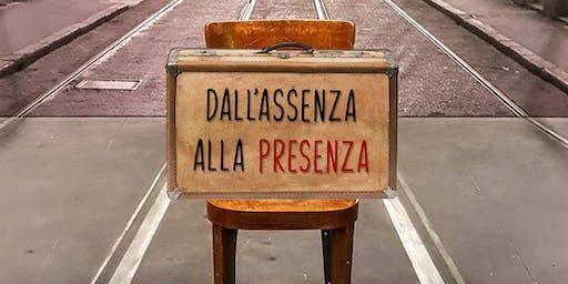 DALL' ASSENZA ALLA PRESENZA