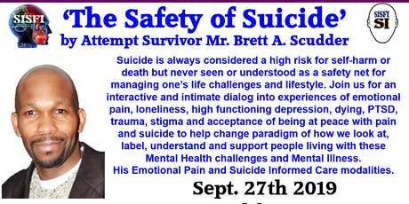 SISFI's The Safety of Suicide by Mr. Brett A. Scudder, Attempt Survivor tickets