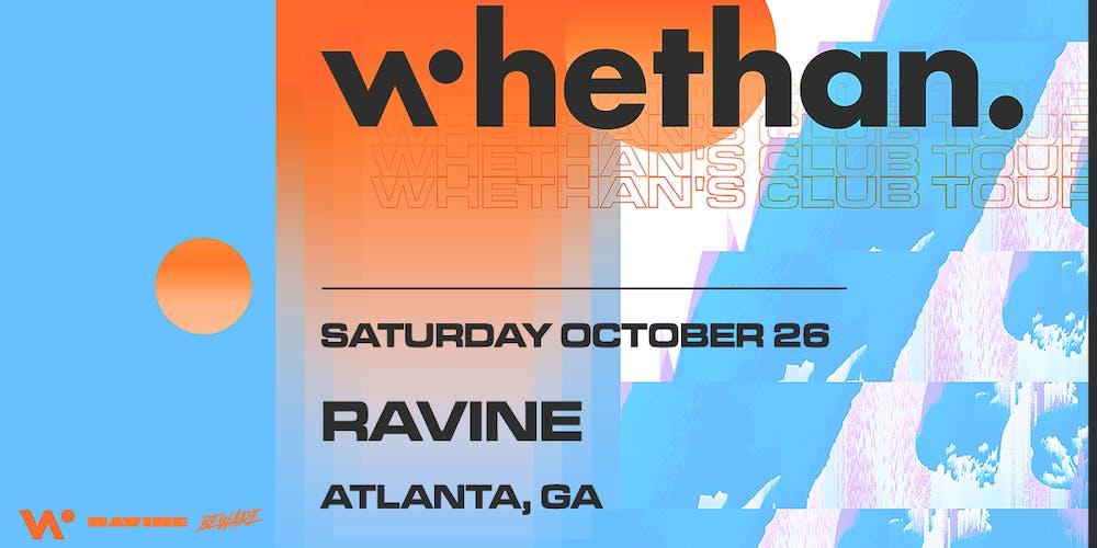 WHETHAN CLUB TOUR - RAVINE ATLANTA