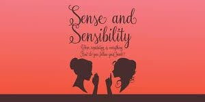 Sense and Sensibility- By Kate Hamill, Based on the novel by Jane Austen