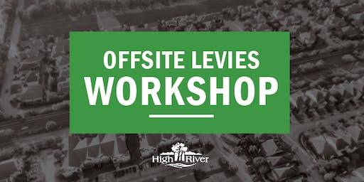 Offsite Bylaw Levy Workshop
