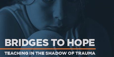 Bridges to Hope: Teaching in the Shadow of Trauma tickets
