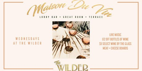 Maison Du Vin • Wine Wednesdays At The Wilder tickets