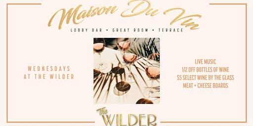 Maison Du Vin • Wine Wednesdays At The Wilder