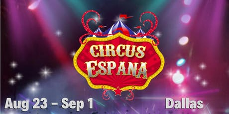 Circus Espana - Dallas tickets