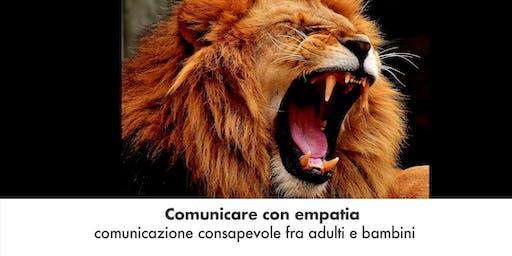 Comunicare con empatia. Comunicazione consapevole fra adulti e bambini