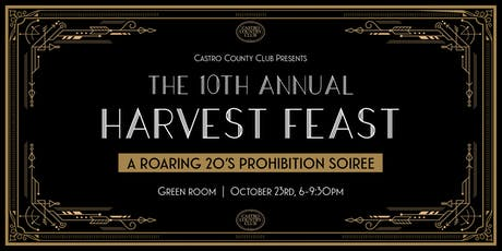 The 10th Annual Harvest Feast: A Roaring 20's Prohibition Soiree tickets