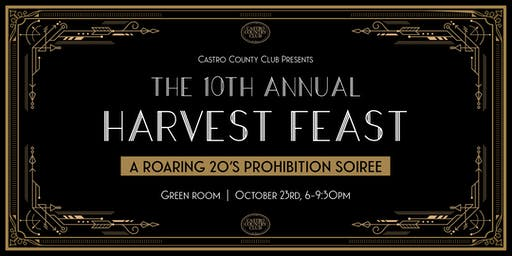 The 10th Annual Harvest Feast: A Roaring 20's Prohibition Soiree