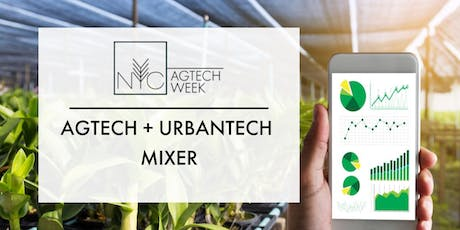 NYC AGTECH WEEK: AgTech x UrbanTech Mixer tickets