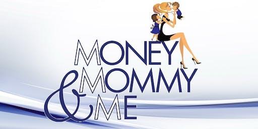 Money, Mommy & Me