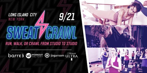 Sweat Crawl - Long Island City (NYC) - September 21st